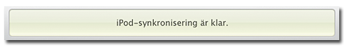 iTunes-display – synkronisering av iPod är färdig
