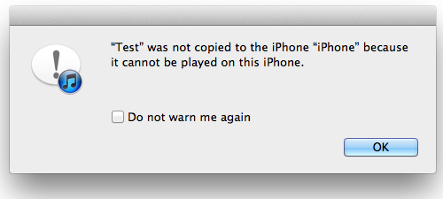 """'Example' was not copied to the iPhone 'iPhone' because it connot be played on this iPhone."""
